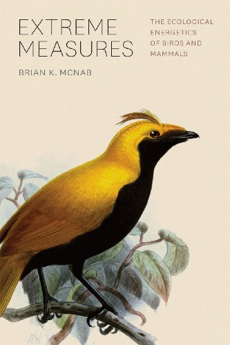 Extreme Measures: The Ecological Energetics of Birds and Mammals: McNab, Brian K.