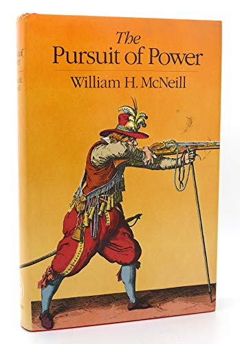 9780226561578: The Pursuit of Power : Technology, Armed Force, and Society Since A. D. 1000 / William H. Mcneill