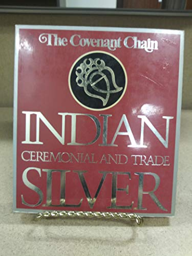 9780226563145: The Covenant Chain: Indian Ceremonial and Trade Silver