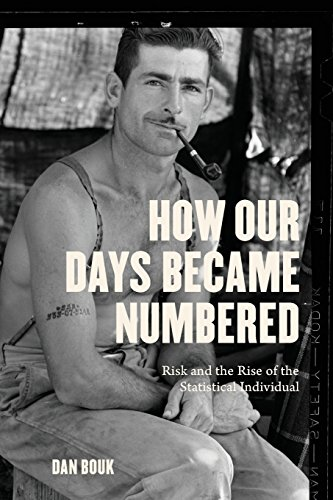 9780226564869: How Our Days Became Numbered: Risk and the Rise of the Statistical Individual