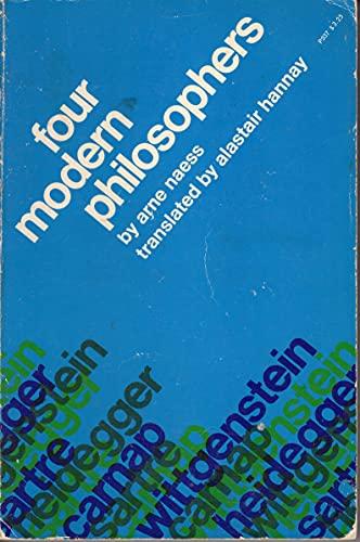 Four Modern Philosophers: Carnap, Wittgenstein, Heidegger, Sartre: Naess, Arne