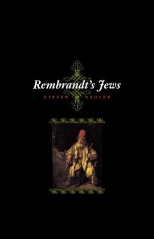 Rembrant s Jews.: Steven Nadler.