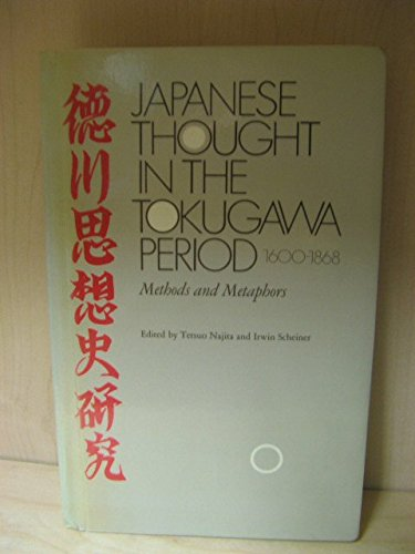 Japanese Thought in the Tokugawa Period, 1600-1868: Methods and Metaphors