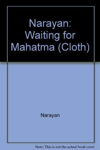 Waiting for the Mahatma: Narayan, R. K.
