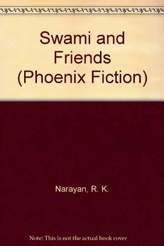 Swami and Friends (Phoenix Fiction): Narayan, R. K.