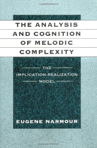 9780226568423: The Analysis and Cognition of Melodic Complexity: The Implication-Realization Model