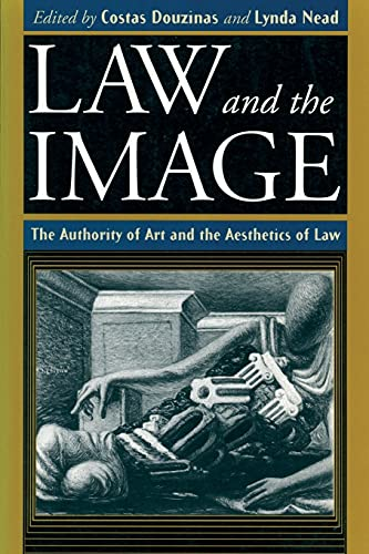 9780226569543: Law and the Image: The Authority of Art and the Aesthetics of Law
