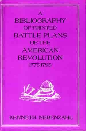 Bibliography of Printed Battle Plans of American Revolution 1775-95