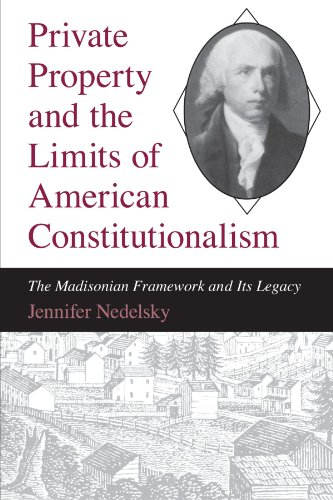 9780226569710: Private Property and the Limits of American Constitutionalism: The Madisonian Framework and Its Legacy