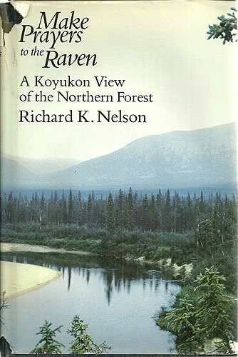 9780226571621: Make Prayers to the Raven: Koyukon View of the Northern Forest