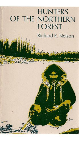 Hunters of the Northern Forest : Designs for Survival Among the Alaskan Kutchin (SIGNED)