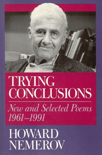 Trying Conclusions : New and Selected Poems,: Howard Nemerov