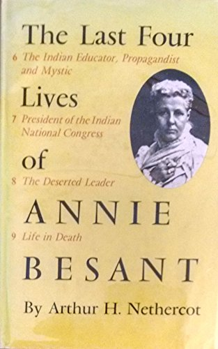 Last Four Lives of Annie Besant: Nethercot, Arthur Hobart