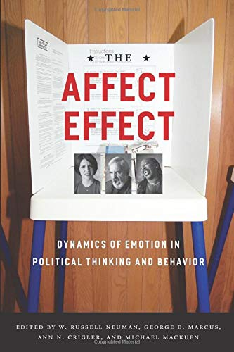 9780226574424: The Affect Effect: Dynamics of Emotion in Political Thinking and Behavior