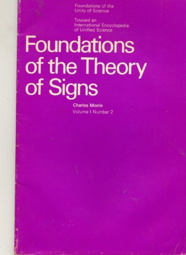 9780226575773: Foundations of the Theory of Signs (International Encyclopaedia of Unified Science)