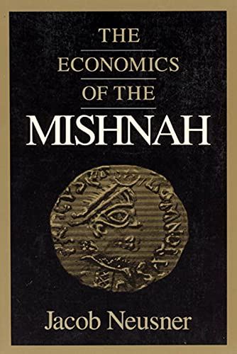 9780226576558: The Economics of the Mishnah (Chicago Studies in the History of Judaism)