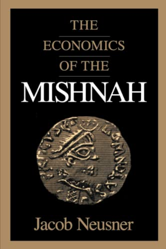 9780226576565: The Economics of the Mishnah (Chicago Studies in the History of Judaism)