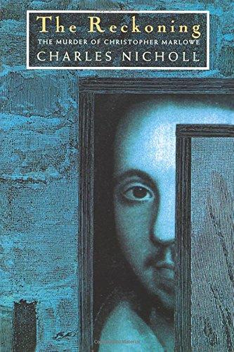 Reckoning : The Murder of Christopher Marlowe: Nicholl, Charles