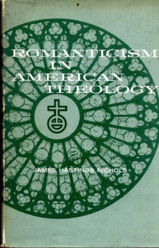 9780226580548: Romanticism in American Theology