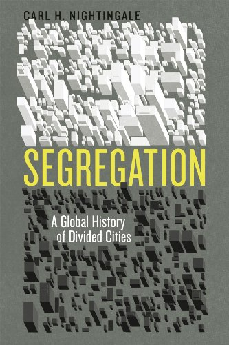 9780226580746: Segregation: A Global History of Divided Cities (Historical Studies of Urban America)