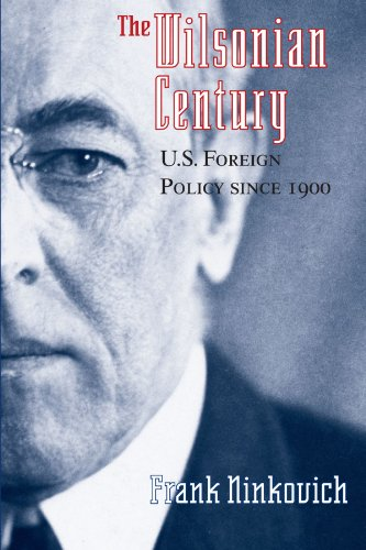 9780226581361: The Wilsonian Century: U.S. Foreign Policy since 1900