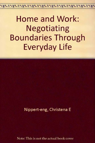 9780226581453: Home and Work: Negotiating Boundaries Through Everyday Life