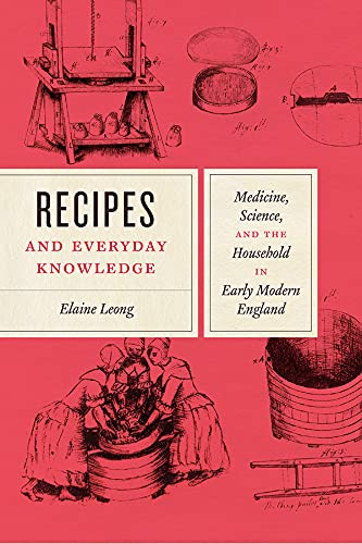 9780226583662: Recipes and Everyday Knowledge: Medicine, Science, and the Household in Early Modern England