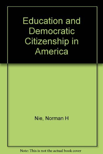 Education and Democratic Citizenship in America: Stehlik-Barry, Kenneth, Junn, Jane, Nie, Norman H.