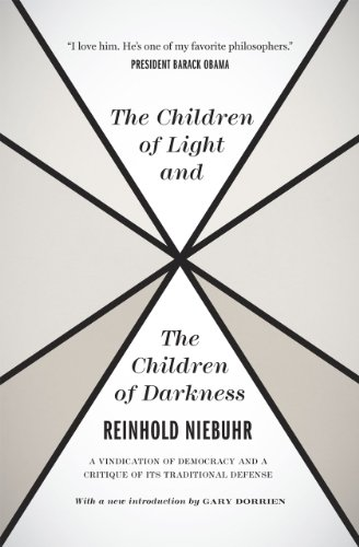 9780226584003: The Children of Light and the Children of Darkness: A Vindication of Democracy and a Critique of Its Traditional Defense