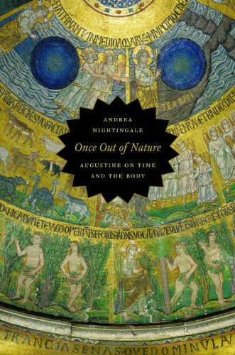 Once Out of Nature: Augustine on Time and the Body: Nightingale, Andrea
