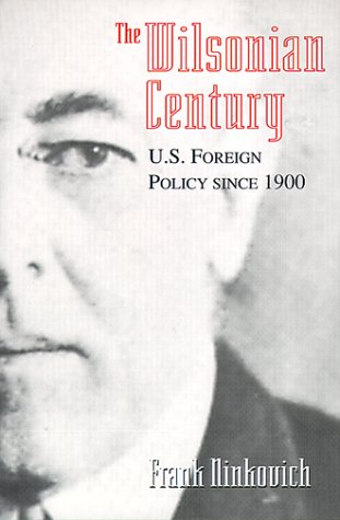 9780226586489: The Wilsonian Century: U.S. Foreign Policy since 1900