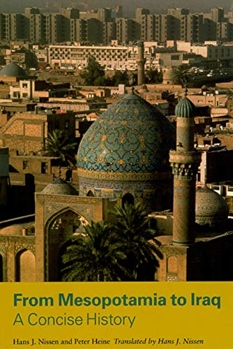 9780226586632: From Mesopotamia to Iraq: A Concise History