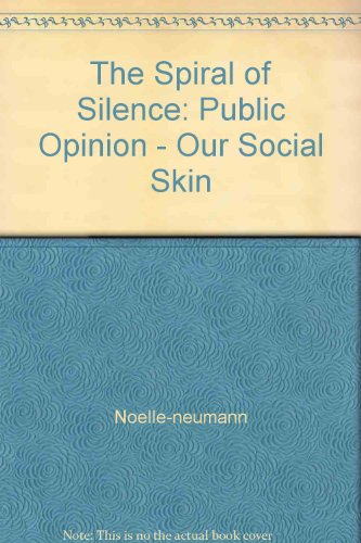 9780226589350: The Spiral of Silence: Public Opinion-Our Social Skin