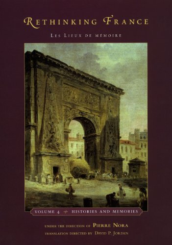 9780226591353: Rethinking France, Volume 4: Les Lieux de Memoire: Histories and Memories