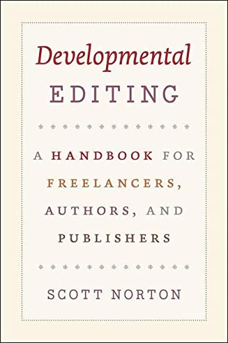 9780226595153: Developmental Editing: A Handbook for Freelancers, Authors, and Publishers (Chicago Guides to Writing, Editing, and Publishing)