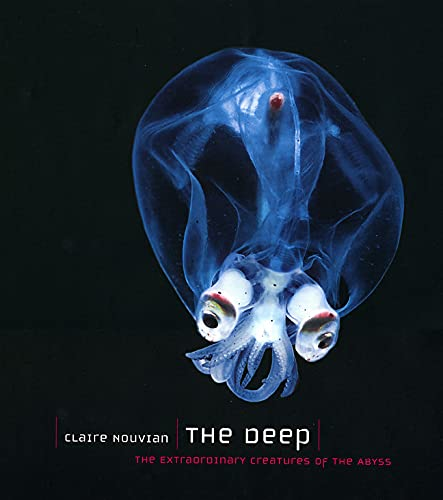 9780226595665: The Deep: The Extraordinary Creatures of the Abyss