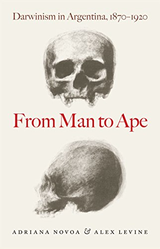 9780226596167: From Man to Ape: Darwinism in Argentina, 1870-1920