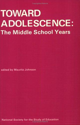 Toward Adolescence: The Middle School Years (National: Johnson, Mauritz