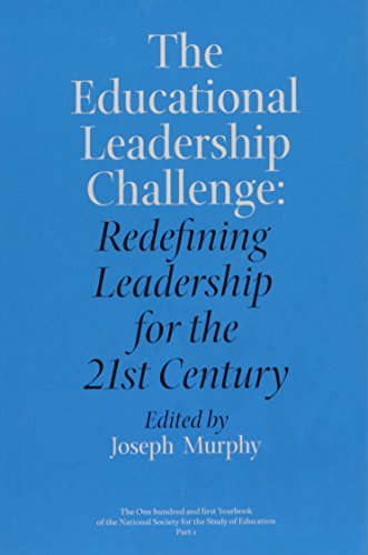 9780226601755: The Educational Leadership Challenge : Redefining Leadership for the 21st Century (National Society for the Study of Education Yearbooks, 101st, pt. 1)