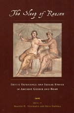 9780226609140: The Sleep of Reason: Erotic Experience and Sexual Ethics in Ancient Greece and Rome