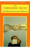 9780226610511: The Varnished Truth - Truth Telling and Deceiving in Ordinary Life