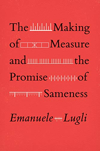 9780226612492: The Making of Measure and the Promise of Sameness