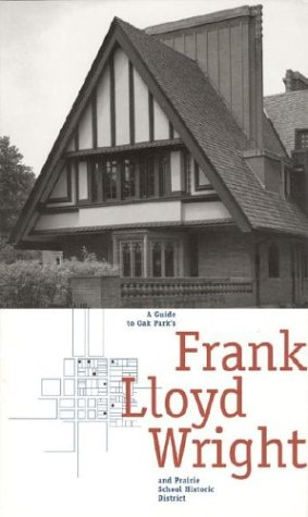 9780226613253: A Guide to Oak Park's Frank Lloyd Wright and Prairie School Historic District