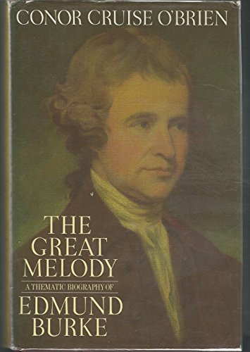 9780226616506: The Great Melody: A Thematic Biography of Edmund Burke