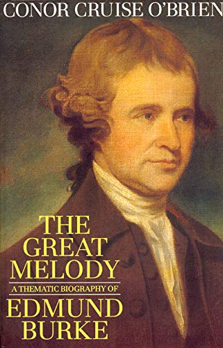 9780226616513: The Great Melody: A Thematic Biography of Edmund Burke