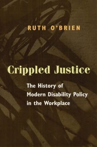 9780226616599: Crippled Justice: The History of Modern Disability Policy in the Workplace