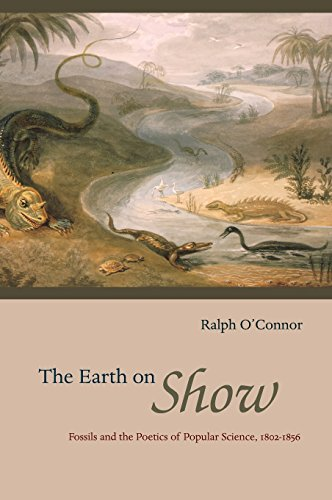 9780226616681: The Earth on Show: Fossils and the Poetics of Popular Science, 1802-1856
