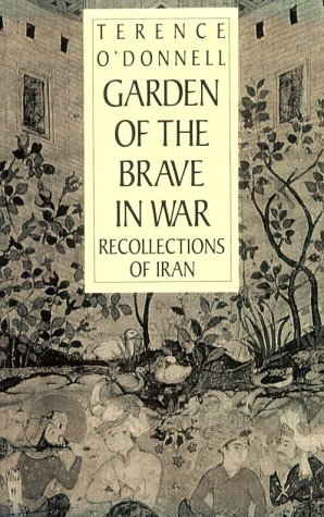 9780226617640: Garden of the Brave in War: Recollections of Iran