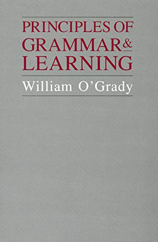 Principles of Grammar and Learning (0226620743) by O'Grady, William