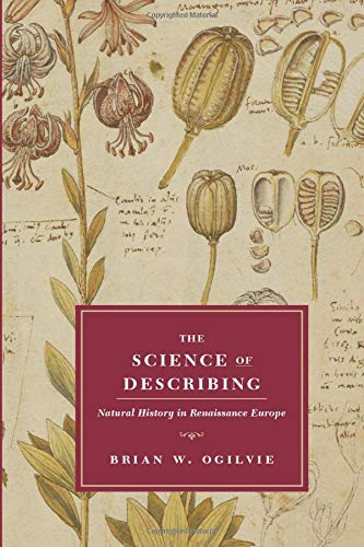 9780226620886: The Science of Describing: Natural History in Renaissance Europe